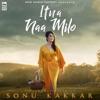 Itna Naa Milo Single