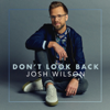 Josh Wilson - Don't Look Back - EP  artwork