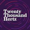 Twenty Thousand Hertz