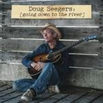 Doug Seegers - Hard Working Man