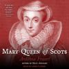 Antonia Fraser - Mary Queen of Scots (Unabridged)  artwork