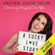 Brittani Louise Taylor - A Sucky Love Story: Overcoming Unhappily Ever After (Unabridged)