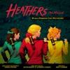 Various Artists - Heathers The Musical World Premiere Cast Recording Album