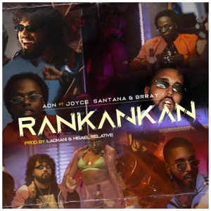 Rankankan (feat. Brray & Joyce Santana) - Single Mp3 Download
