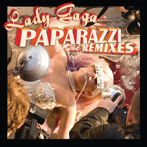 Paparazzi (The Remixes) - EP