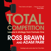 Total Competition: Lessons in Strategy from Formula One (Unabridged)