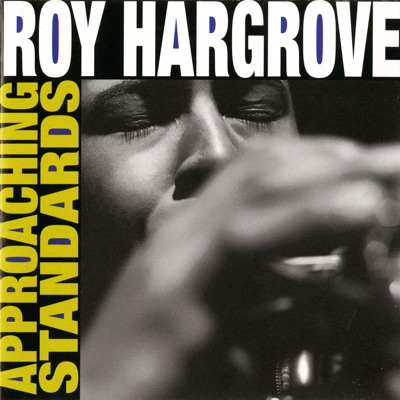 Approaching Standards - Roy Hargrove