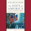 The Soul of America: The Battle for Our Better Angels (Unabridged) AudioBook Download