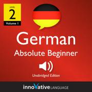 Learn German - Level 2: Absolute Beginner German (Volume 1: Lessons 1-25) (Unabridged)