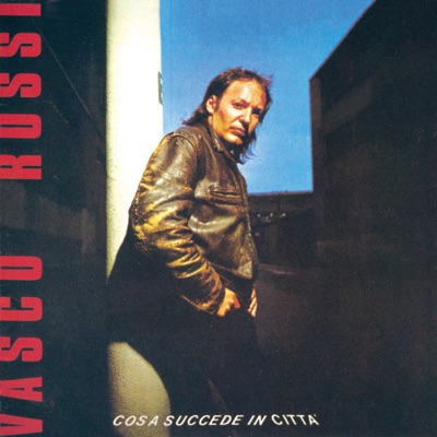 Cosa succede in città (Original Master) - Vasco Rossi