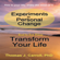 Thomas J Carroll PhD - Experiments in Personal Change: Transform Your Life (Unabridged)