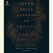 Seven Brief Lessons on Physics (Unabridged)