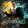 Midnight Falls: The Order of Shadows, Book 2 (Unabridged) - Kit Hallows