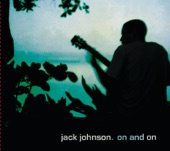 Jack Johnson - Traffic In the Sky