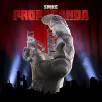 Propaganda, Spike