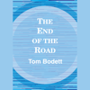 Tom Bodett - The End of the Road (Abridged)  artwork