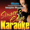 Singer's Edge Karaoke - Shots (Originally Performed By Imagine Dragons) [Instrumental]