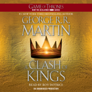 A Clash of Kings: A Song of Ice and Fire: Book Two (Unabridged)