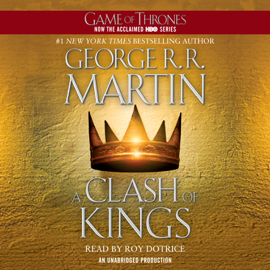 A Clash of Kings: A Song of Ice and Fire: Book Two (Unabridged) audiobook