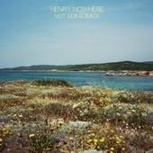 Not Going Back - Henry Nowhere