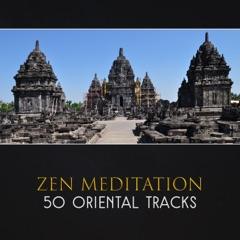Zen Meditation: 50 Oriental Tracks – Traditional Chinese & Japanese Music, Deep Meditation, Reiki Healing Energy, Mystic Sacred Flute, Hypnotic Asian Music, Music for Spa