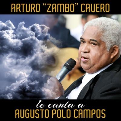 """Arturo """"Zambo"""" Cavero Le Canta a Augusto Polo Campos (En Vivo) - EP - Arturo Zambo Cavero"""