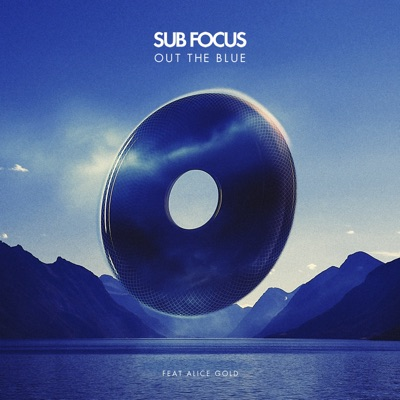 Out the Blue (Radio Edit) [feat. Alice Gold] - Single - Sub Focus