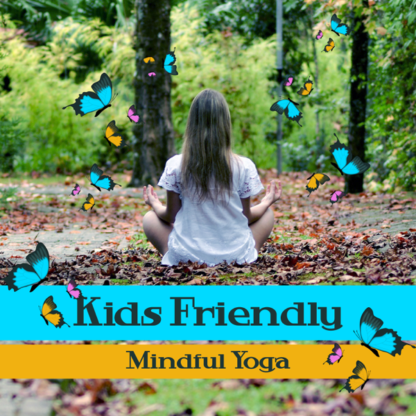Kids Friendly Mindful Yoga: Zen Music for Children, Sounds of Nature,  Family Yoga, Baby New Age Music, Instrument Classes to Stimulate by Kids  Yoga