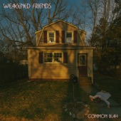Weakened Friends - Good Friend