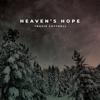 Heaven's Hope - EP - Travis Cottrell