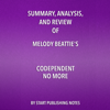 Start Publishing Notes - Summary, Analysis, and Review of Melody Beattie's Codependent No More: How to Stop Controlling Others and Start Caring for Yourself (Unabridged)  artwork