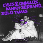 Chus & Ceballos, Danny Serrano & Solo Tamas - Down for It (Dub Mix)