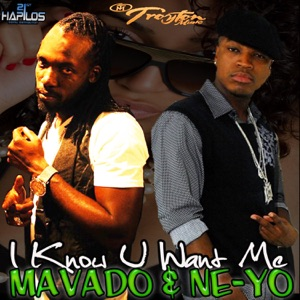 Mavado & Ne-Yo - I Know U Want Me (Remix)