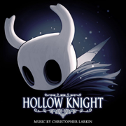 Hollow Knight (Original Soundtrack) - Christopher Larkin - Christopher Larkin