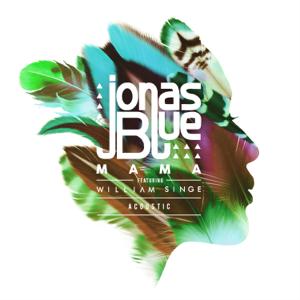 Jonas Blue - Mama feat. William Singe [Acoustic] [Acoustic]