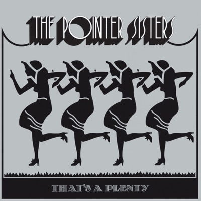 That's a Plenty - Pointer Sisters