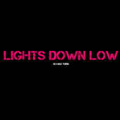 [Download] Lights Down Low MP3
