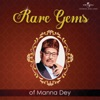 Rare Gems of Manna Dey