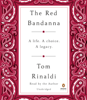 Tom Rinaldi - The Red Bandanna: A Life. A Choice. A Legacy. (Unabridged)  artwork