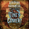 Deborah Harkness - Time's Convert: A Novel (Unabridged)  artwork