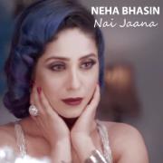 Nai Jaana - Neha Bhasin - Neha Bhasin