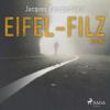Eifel-Filz: Eifel-Krimi - Ein Fall für Siggi Baumeister 6 - Jacques Berndorf