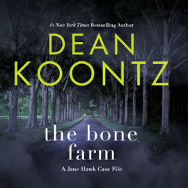 The Bone Farm: A Jane Hawk Case File (Unabridged) - Dean Koontz MP3 Download