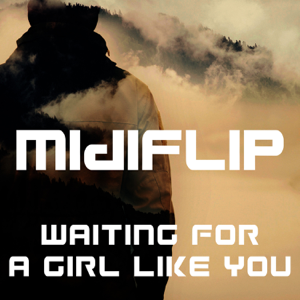 Midiflip - Waiting for a Girl Like You (Dance Club Mix)