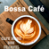 Coffee Beans Bossa - Cafe Music BGM channel