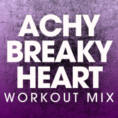 Achy Breaky Heart (Workout Mix)