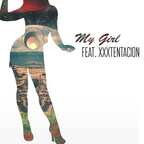 Sizzla - My Girl (feat. XXXTENTACION) [Remix] - Single