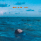 Who Do You Trust? - Papa Roach