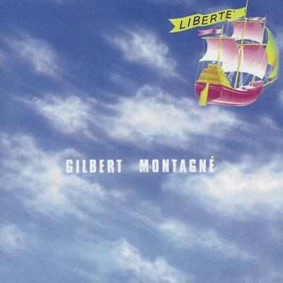 Liberté - Gilbert Montagné