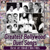 Various Artists - Greatest Bollywood Duet Songs ( Best of Hindi Film Hits ) artwork